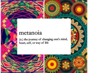 metanoia, change, and quote image