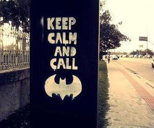 batman, keep calm, and call image