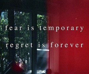 fear, quotes, and regret image
