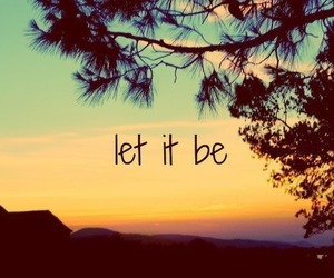 let it be, quote, and sunset image