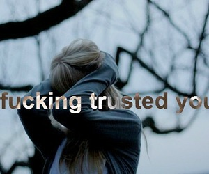?, i trusted you, and quote image