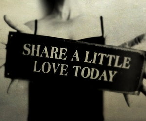 love, today, and share image