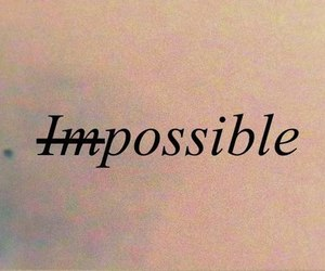 possible, impossible, and quotes image