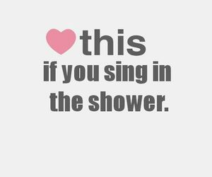 sing, shower, and heart image