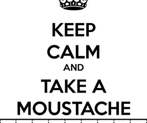 keep calm and moustache image
