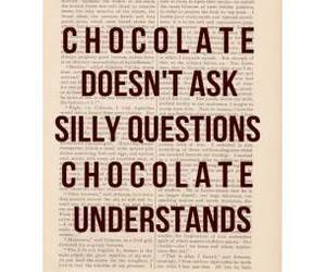 chocolate, understand, and ask image