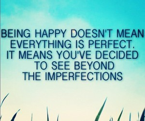 be yourself, happiness, and imperfection image