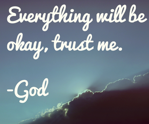 god, trust, and everything image
