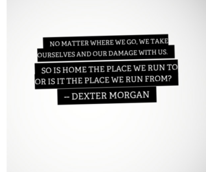 Dexter and quote image