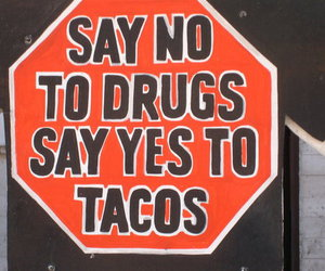 tacos, drugs, and food image