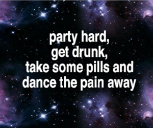 dance, party hard, and pills image