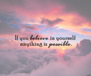 believe, possible, and quote image