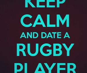 date, keep calm, and rugby player image