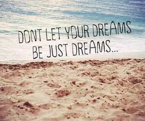 Dream, beach, and quote image
