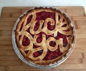 fuck you, pie, and food image