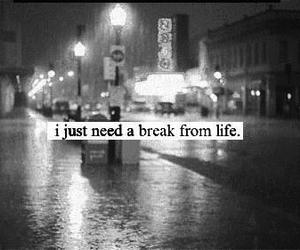 life, break, and quotes image