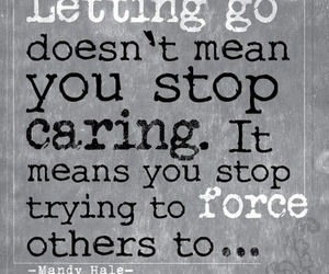 letting go, quote, and caring image