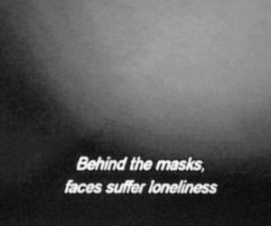 mask, quotes, and loneliness image