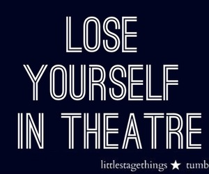 lose, theatre, and yourself image