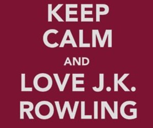 harry potter, keep calm, and jk rowling image