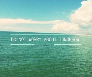 quote, ocean, and tomorrow image