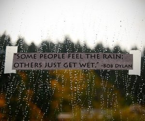 quote, rain, and bob dylan image
