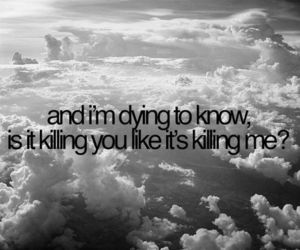 dying, The Story Of Us, and i miss you image