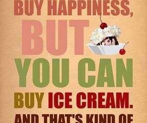 happiness, quote, and ice cream image