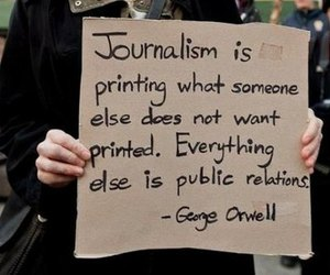 journalism, George Orwell, and quote image