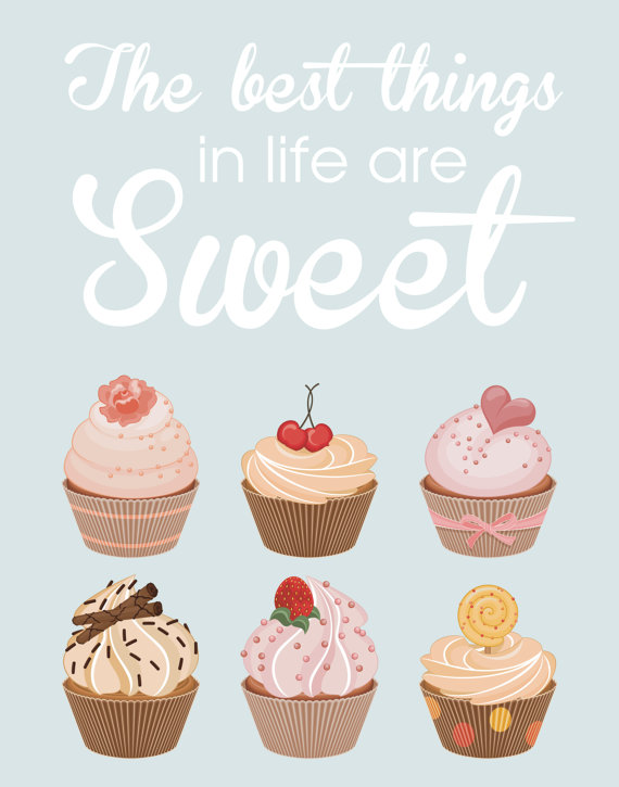 Cupcake Quote Poster The Best Things In Life by ...