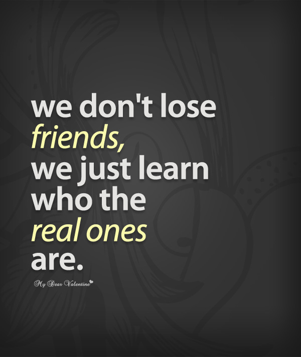 We Dont Lose Friends Quotes With Pictures On We Heart It