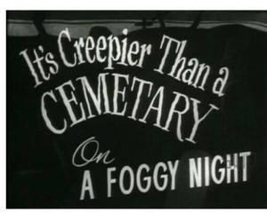 cemetary, Halloween, and saying image