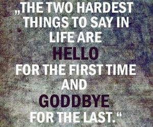 quotes, hello, and goodbye image