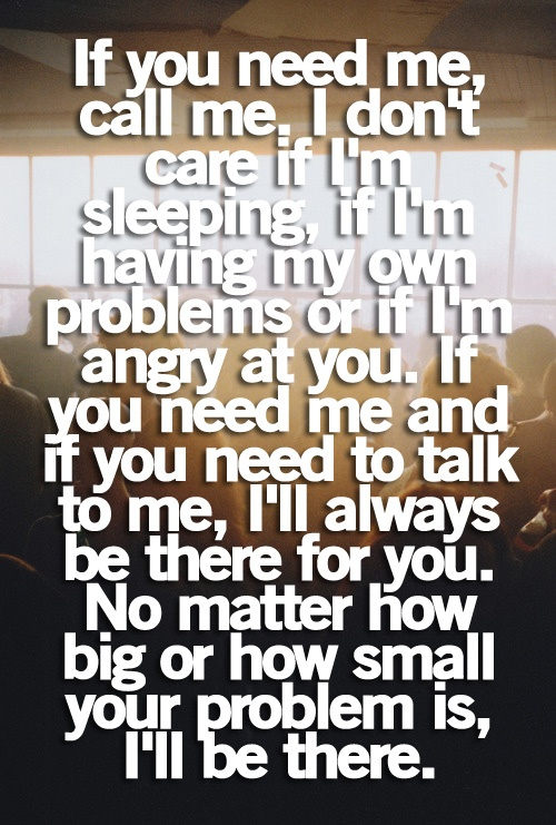 Quotes 3 I Will Always Be There For You On We Heart It