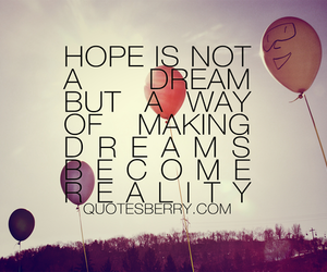 hope, quote, and Dream image