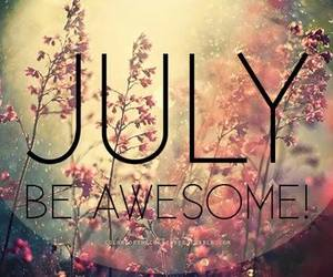july and awesome image