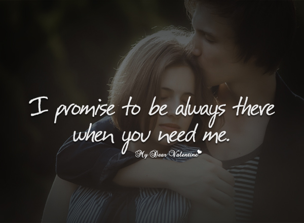 I Promise Quotes Unique I Promise To Be Always There When You Need Me  Sayings With Images