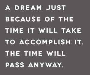 quotes, Dream, and time image
