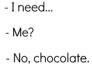 chocolate, need, and text image