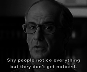 shy people notice everything