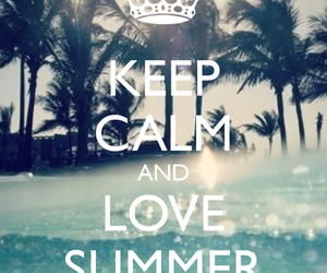 summer, keep calm, and love image