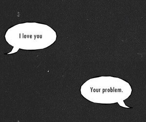 love, problem, and quotes image