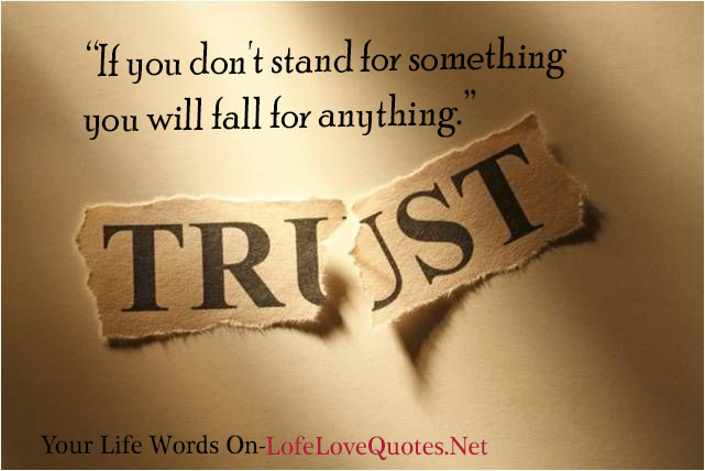 If You Do Not Stand For Something You Will Fall For Anything