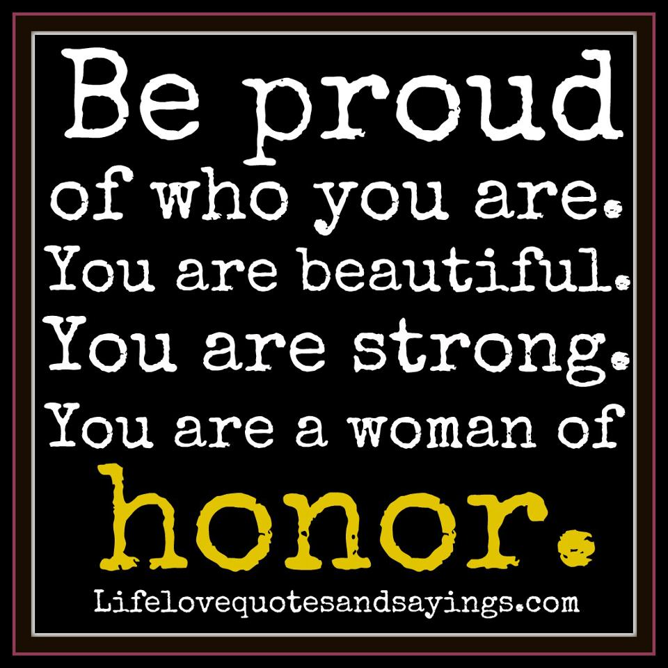 Proud Of You Quotes Be Proud Of Who You Are. Love Quotes And Sayings