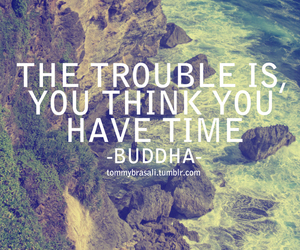 Buddha, have, and time image