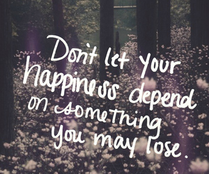 quote, happiness, and lose image