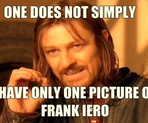 frank iero, my chemical romance, and one does not simply image