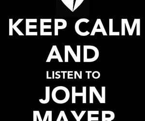 john mayer and keep calm image