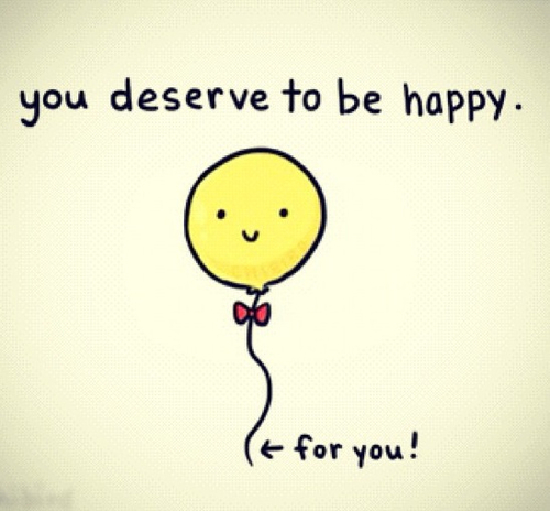 You Deserve To Be Happy On We Heart It