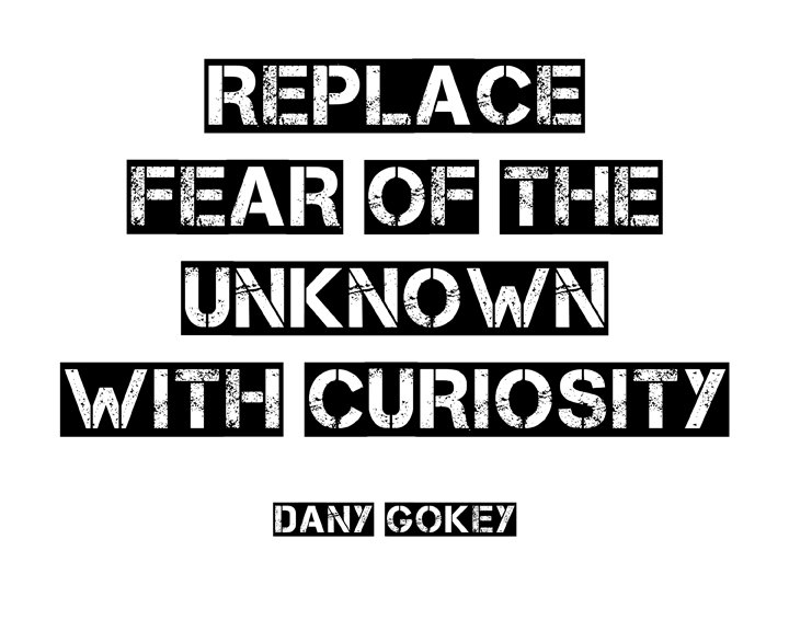 Replace Fear Of The Unknown With Curiosity On We Heart It